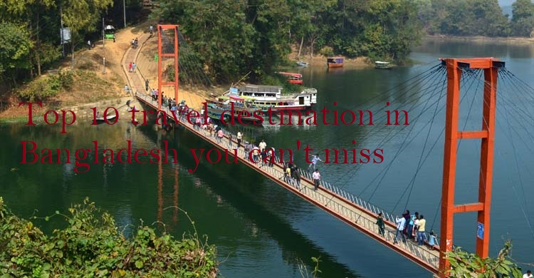 Top 10 travel destination in Bangladesh you can't miss